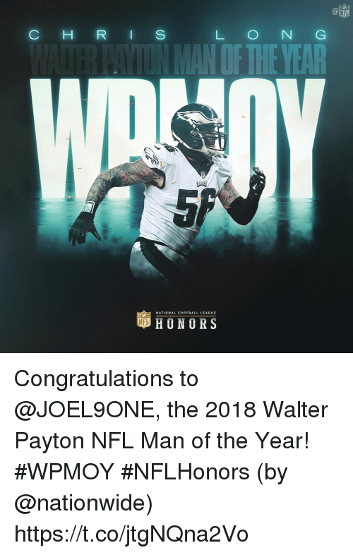 Walter: NFL  C H R I S  L O N G  OF THEYEAR  NATIONAL FOOTBALL LEAGUE  HONORS Congratulations to @JOEL9ONE, the 2018 Walter Payton NFL Man of the Year! #WPMOY #NFLHonors (by @nationwide) https://t.co/jtgNQna2Vo