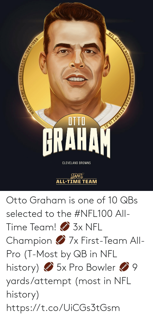 otto graham: NFL CAREER RECORD FOR YARDS PER PASS ATTEMPT (9.0)  OTTO  BRAHAH  CLEVELAND BROWNS  ALL-TIME TEAM  HALL OF FAME QUARTERBACK 1946-1955 Otto Graham is one of 10 QBs selected to the #NFL100 All-Time Team!  🏈 3x NFL Champion 🏈 7x First-Team All-Pro (T-Most by QB in NFL history) 🏈 5x Pro Bowler 🏈 9 yards/attempt (most in NFL history) https://t.co/UiCGs3tGsm