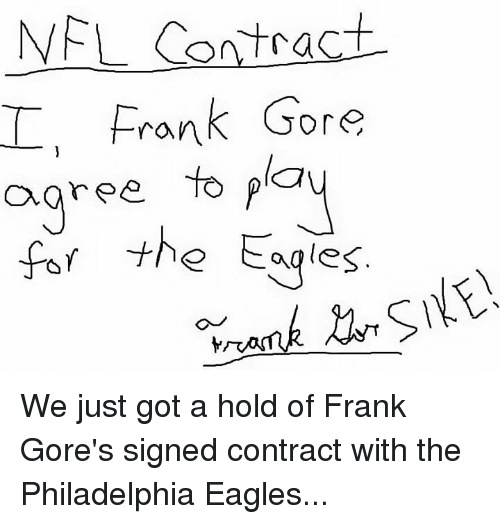 NFL: NFL Contract  Frank Gore  agree to  the Eagles We just got a hold of Frank Gore's signed contract with the Philadelphia Eagles...