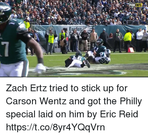 Carson Wentz: NFL  Earles Zach Ertz tried to stick up for Carson Wentz and got the Philly special laid on him by Eric Reid https://t.co/8yr4YQqVrn