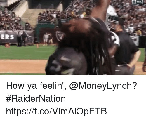 Memes, Nfl, and 🤖: NFL  ERS How ya feelin', @MoneyLynch? #RaiderNation https://t.co/VimAlOpETB