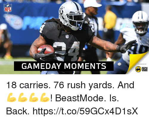 Memes, Nfl, and Buffalo: NFL  GAMEDAY MOMENTS  PRESENTED BY  BUFFALO  WILD  WINGS 18 carries. 76 rush yards. And 💪💪💪💪!  BeastMode. Is. Back. https://t.co/59GCx4D1sX
