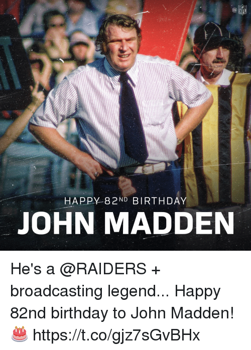 Birthday, Memes, and Nfl: NFL  HAPPY-82ND BIRTHDAY  JOHN MADDEN He's a @RAIDERS + broadcasting legend...  Happy 82nd birthday to John Madden! 🎂 https://t.co/gjz7sGvBHx