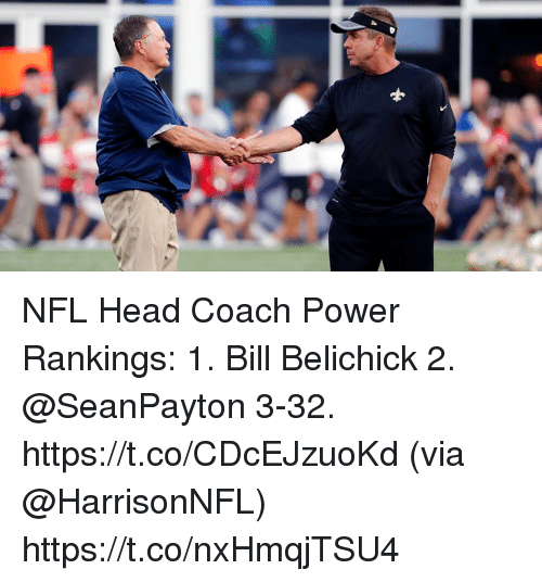 Bill Belichick, Head, and Memes: NFL Head Coach Power Rankings:  1. Bill Belichick 2. @SeanPayton 3-32. https://t.co/CDcEJzuoKd (via @HarrisonNFL) https://t.co/nxHmqjTSU4