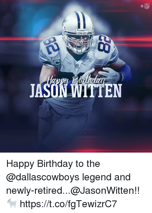 Birthday, Memes, and Nfl: NFL  JASON WITTEN Happy Birthday to the @dallascowboys legend and newly-retired...@JasonWitten!! 🐐 https://t.co/fgTewizrC7