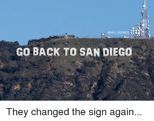 Football, Nfl, and Sports: @NFL MEMES  GO BACK TO SAN DIEGO They changed the sign again...