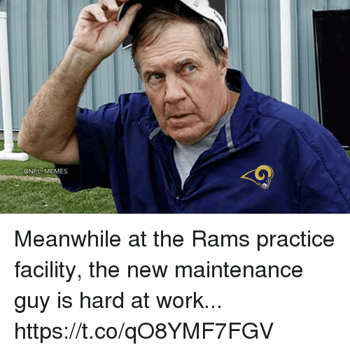 Hard At Work: @NFL MEMES Meanwhile at the Rams practice facility, the new maintenance guy is hard at work... https://t.co/qO8YMF7FGV
