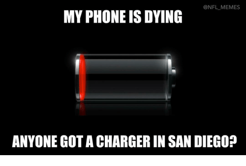 Memes, Nfl, and Chargers: @NFL MEMES  MY PHONE IS DYING  ANYONE GOTA CHARGER IN SAN DIEGO?