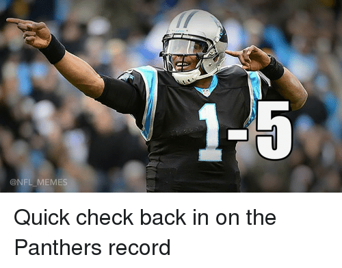 Football, Meme, and Memes: @NFL MEMES Quick check back in on the Panthers record