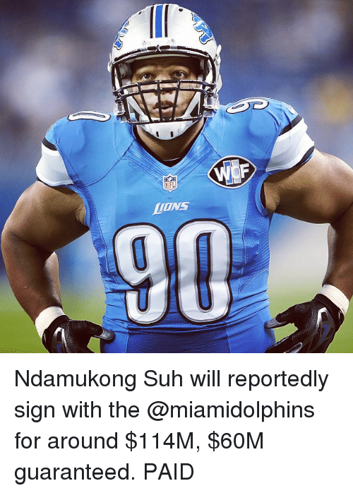 NFL: NFL Ndamukong Suh will reportedly sign with the @miamidolphins for around $114M, $60M guaranteed. PAID