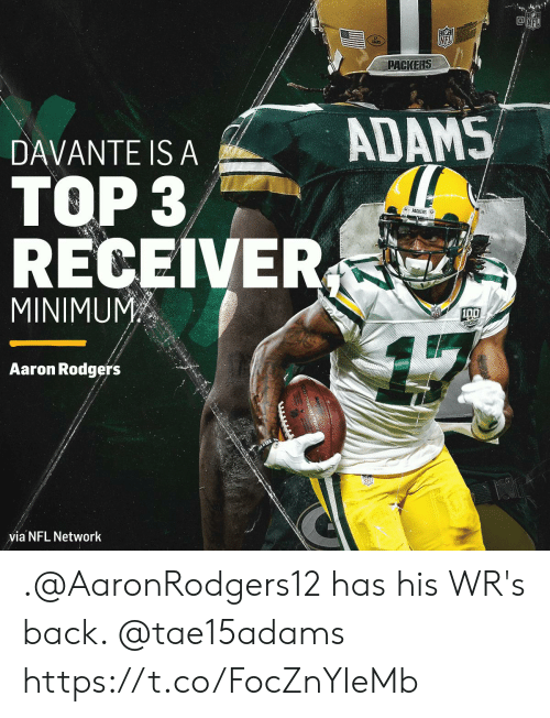 Aaron Rodgers: NFL  NFL  PACKERS  ADAMS  DAVANTE IS A  TOP 3  &PACKERS  RECEIVER  MINIMUM  SERSONS  Aaron Rodgers  via NFL Network .@AaronRodgers12 has his WR's back. @tae15adams https://t.co/FocZnYIeMb