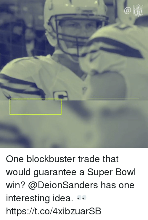 Blockbuster, Memes, and Nfl: NFL One blockbuster trade that would guarantee a Super Bowl win?  @DeionSanders has one interesting idea. 👀 https://t.co/4xibzuarSB