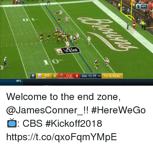 Memes, Nfl, and Cbs: NFL  PIT 0  CLE 0 2ND 11:19 40 1ST & GOAL  NFL Welcome to the end zone, @JamesConner_!! #HereWeGo  📺: CBS #Kickoff2018 https://t.co/qxoFqmYMpE