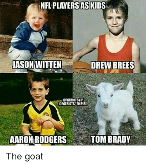 Aaron Rodgers, Memes, and Tom Brady: NFL PLAYERS AS KIDS  JASON WITTEN  DREW BREES  aPATRIOTSVIP  A CPATRIOTSIEMPIRE  AARON RODGERS TOM BRADY The goat