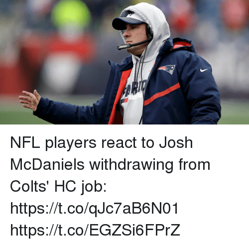 Indianapolis Colts, Memes, and Nfl: NFL players react to Josh McDaniels withdrawing from Colts' HC job: https://t.co/qJc7aB6N01 https://t.co/EGZSi6FPrZ