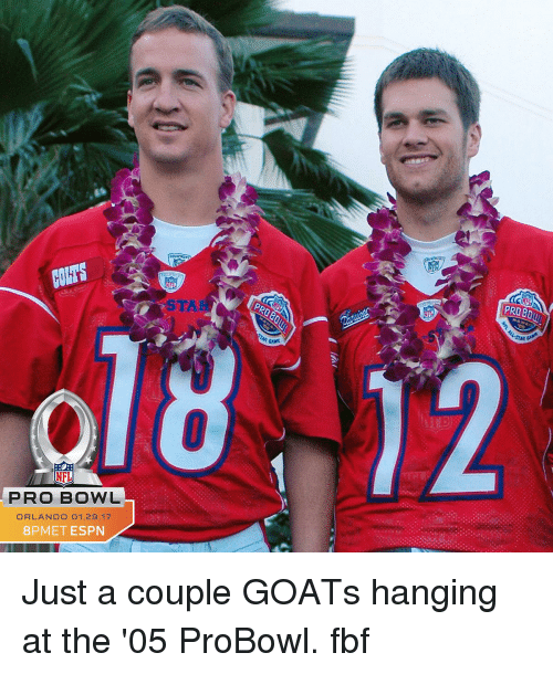 Espn, Memes, and Nfl: NFL  PRO BOWL  ORLANDO O 1.29.17  8PMET ESPN  PR080 Just a couple GOATs hanging at the '05 ProBowl. fbf