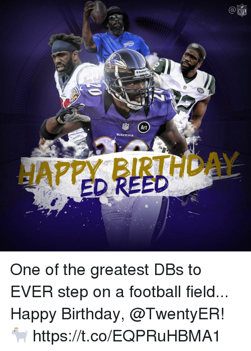 Birthday, Football, and Memes: NFL  Riddel  NFL  Art  RAVENS  HAPPY BIRTHDAY  ED REED One of the greatest DBs to EVER step on a football field...  Happy Birthday, @TwentyER! 🐐 https://t.co/EQPRuHBMA1