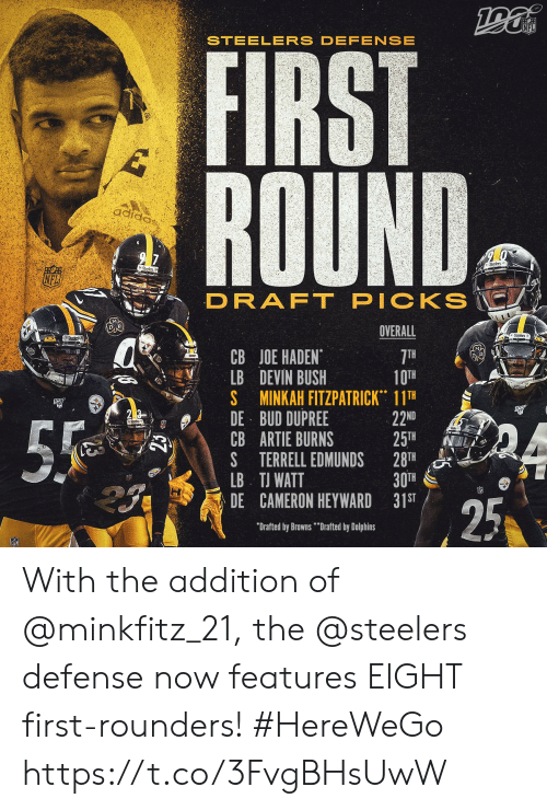 "Devin: NFL  STEELERS DEFENSE  FIRST  ROUND  adiaa,  2 7  Srs  Stodn  PICKS  DRAFT  OVERALL  Stcers  CB JOE HADEN  LB DEVIN BUSH  S MINKAH FITZPATRICK 11TH  DE BUD DUPREE  CB ARTIE BURNS  S TERRELL EDMUNDS  LB TJ WATT  DE CAMERON HEYWARD 31ST  7TH  10TH  22ND  25TH  28TH  30TH  55  25  ""Drafted by Browns""Drafted by Dolphins With the addition of @minkfitz_21, the @steelers defense now features EIGHT first-rounders! #HereWeGo https://t.co/3FvgBHsUwW"