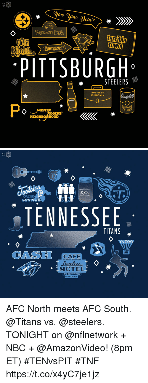 Afc South: NFL  Steelers  terrible  hn  PITTSBURGH  STEELERS  BUSINESS  IS BOOMIN  HEINZ  OMATO  ERS  NEIGHBORHOOD   NFL  ORCHID  LOUNGE  TENNESSEE  TITANS  YAZOC  CAS  CAFE  HOT BISCUITS, COUNTRY HAM  MOTEL  AIR CONDITIONED  NOVACAncy AFC North meets AFC South.  @Titans vs. @steelers.   TONIGHT on @nflnetwork + NBC + @AmazonVideo! (8pm ET) #TENvsPIT #TNF https://t.co/x4yC7je1jz