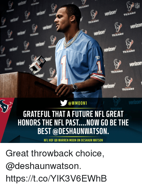 Future, Memes, and Nfl: NFL  verizon  verizon  WMOONT  GRATEFUL THAT A FUTURE NFL GREAT  HONORS THE NFL PAST....NOW GO BE THE  BEST @DESHAUNWATSON.  NFL HOF QB WARREN MOON ON DESHAUN WATSON Great throwback choice, @deshaunwatson. https://t.co/YIK3V6EWhB