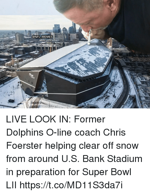 Football, Nfl, and Sports: @NFLIMEMES LIVE LOOK IN: Former Dolphins O-line coach Chris Foerster helping clear off snow from around U.S. Bank Stadium in preparation for Super Bowl LII https://t.co/MD11S3da7i