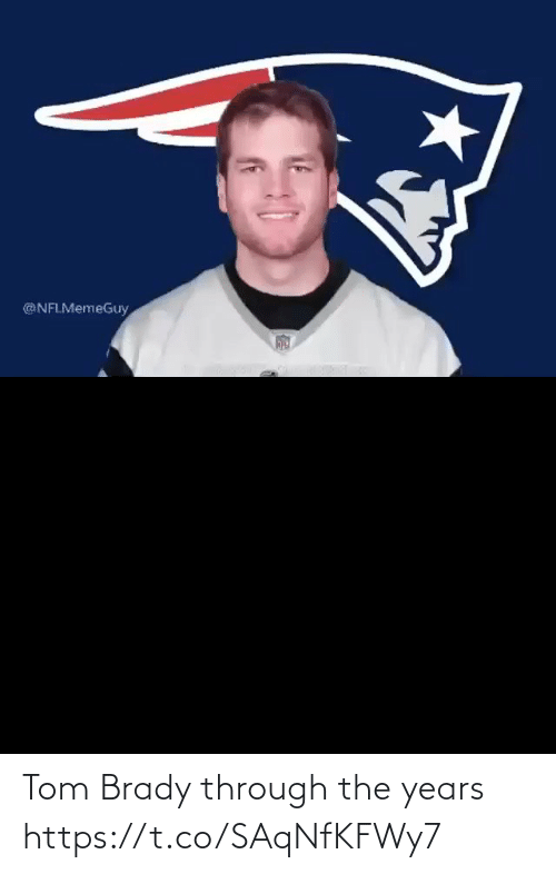 tom brady: @NFLMemeGuy Tom Brady through the years https://t.co/SAqNfKFWy7
