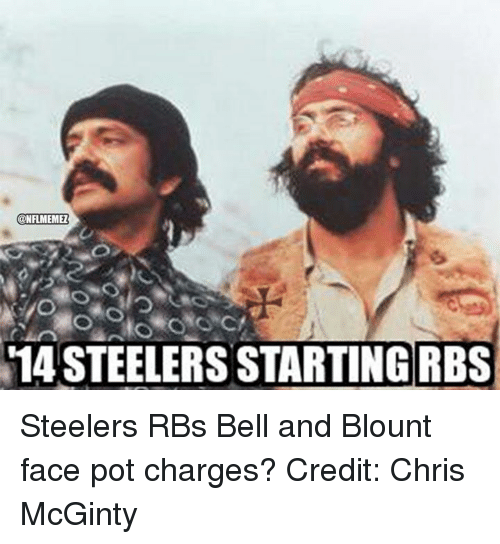 Steelers: @NFLMEMEL  14STEELERS STARTING RBS Steelers RBs Bell and Blount face pot charges? Credit: Chris McGinty