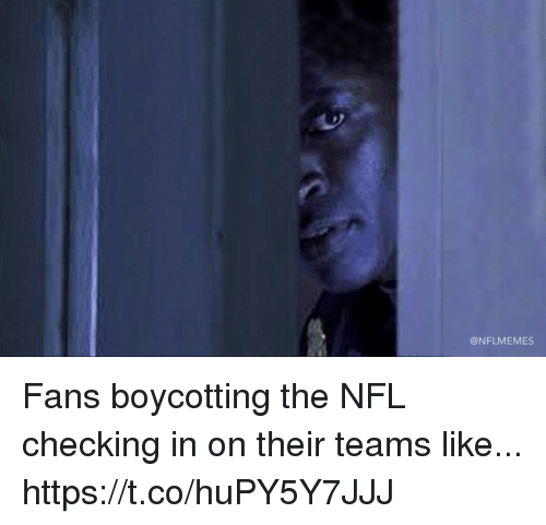 Football, Nfl, and Sports: @NFLMEMES Fans boycotting the NFL checking in on their teams like... https://t.co/huPY5Y7JJJ