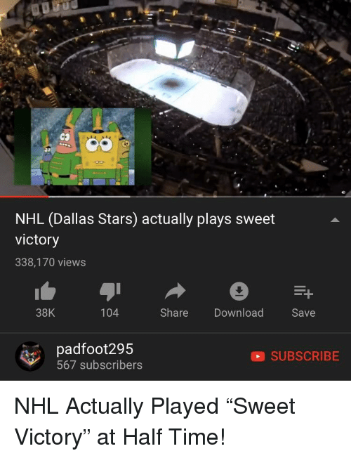 Dallas Stars: NHL (Dallas Stars) actually plays sweet  victory  338,170 views  38K  104  Share Download  Save  padfoot295  567 subscribers  SUBSCRIBE