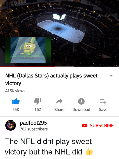 Dallas Stars: NHL (Dallas Stars) actually plays sweet  victory  415K views  55K  162  Share Download Save  padfoot295  702 subscribers  SUBSCRIBE