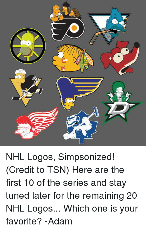 tsn: NHL Logos, Simpsonized! (Credit to TSN)  Here are the first 10 of the series and stay tuned later for the remaining 20 NHL Logos... Which one is your favorite?  -Adam