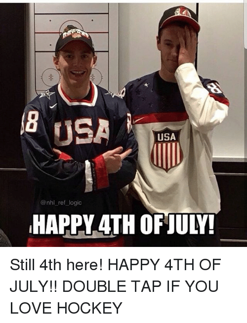 happy 4th of july: @nhl _ref logic  HAPPY4TH OFJULY Still 4th here! HAPPY 4TH OF JULY!! DOUBLE TAP IF YOU LOVE HOCKEY