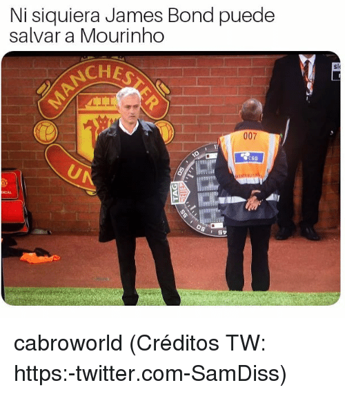 James Bond, Twitter, and Bond: Ni siquiera James Bond puede  salvar a Mourinho  sl  CHE  007  CSG  CAL cabroworld (Créditos TW: https:-twitter.com-SamDiss)