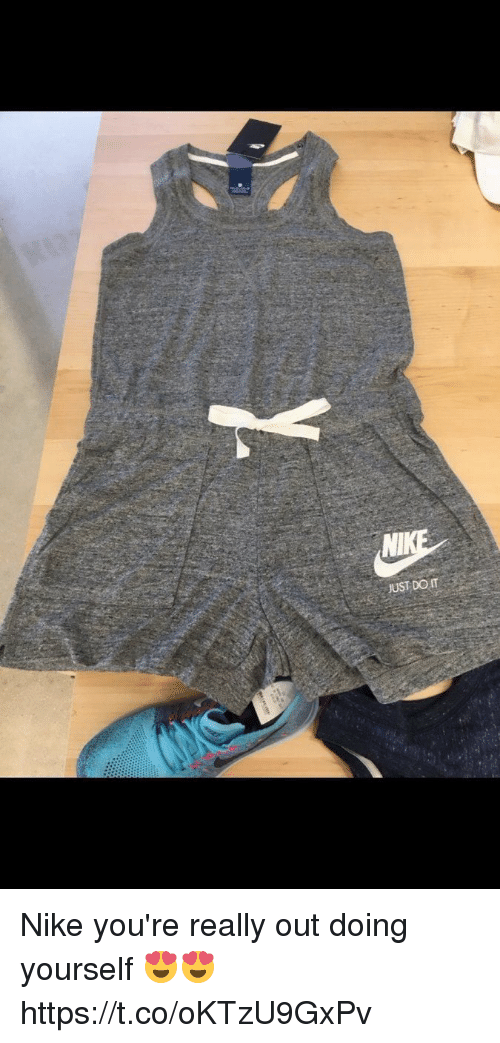 Nike, Girl Memes, and Really: NI  UST DO IT Nike you're really out doing yourself 😍😍 https://t.co/oKTzU9GxPv