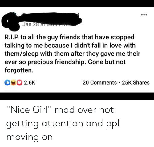 """moving on: """"Nice Girl"""" mad over not getting attention and ppl moving on"""