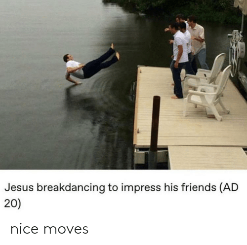 moves: nice moves