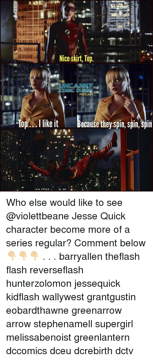 Spinned: Nice skirt, Top.  THE  UNCANNY  Top.Hike it Because they spin, spin, spin Who else would like to see @violettbeane Jesse Quick character become more of a series regular? Comment below 👇🏼👇🏼👇🏼 . . . barryallen theflash flash reverseflash hunterzolomon jessequick kidflash wallywest grantgustin eobardthawne greenarrow arrow stephenamell supergirl melissabenoist greenlantern dccomics dceu dcrebirth dctv