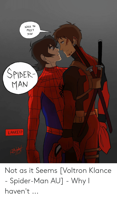 Voltron Klance: NICE TO  MEET  you  SPIDER  MAN  LANCE!? Not as it Seems [Voltron Klance - Spider-Man AU] - Why I haven't ...