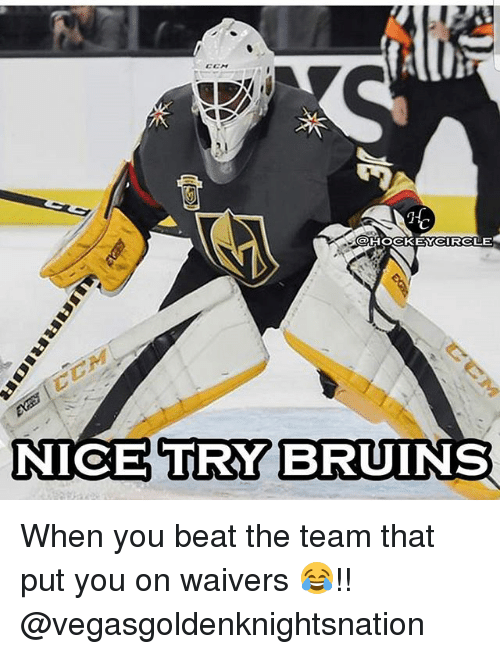 Memes, Nice, and 🤖: NICE  TRY BRUINS When you beat the team that put you on waivers 😂!! @vegasgoldenknightsnation