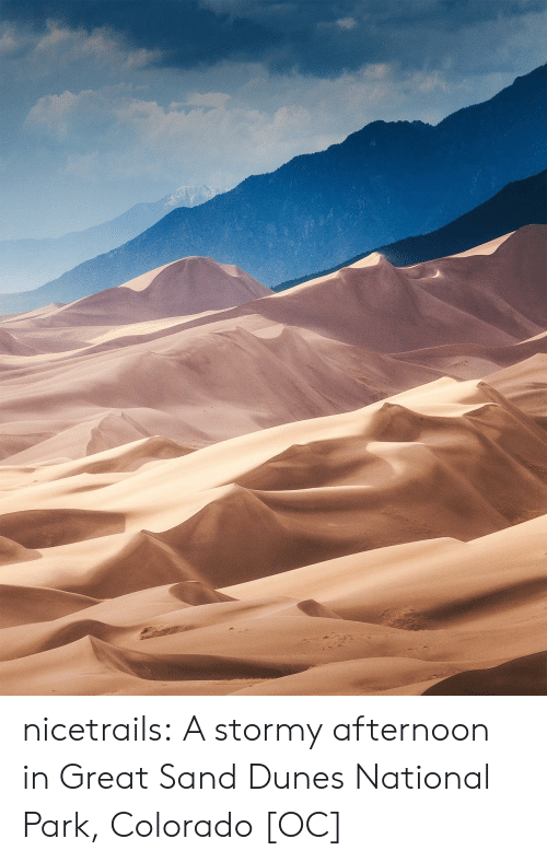Colorado: nicetrails: A stormy afternoon in Great Sand Dunes National Park, Colorado [OC]