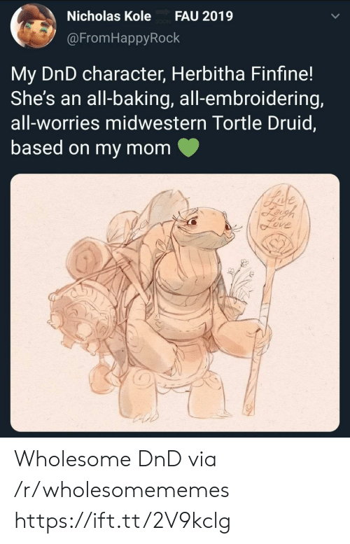 Druid: Nicholas Kole  FAU 2019  @FromHappyRock  My DnD character, Herbitha Finfine!  She's an all-baking, all-embroidering,  all-worries midwestern Tortle Druid,  based on my mom  Bade  Leigh  feve Wholesome DnD via /r/wholesomememes https://ift.tt/2V9kclg