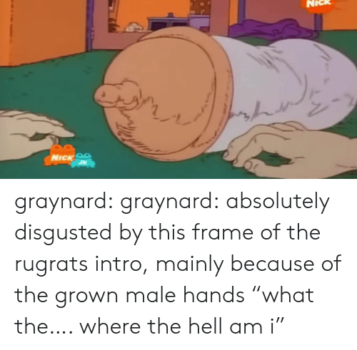 """Rugrats: NICK OS graynard:  graynard:  absolutely disgusted by this frame of the rugrats intro, mainly because of the grown male hands  """"what the…. where the hell am i"""""""