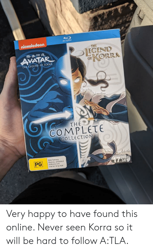 Fantasy Themes: nickelodeon  THE  降查神通  AVATAR  KORRA  THE LEGEND OF AANG  THE  COMPLETE  COLLECTION  Mild fantasy  themes, animated  violence and  coarse language  PG  7DISC  SET Very happy to have found this online. Never seen Korra so it will be hard to follow A:TLA.