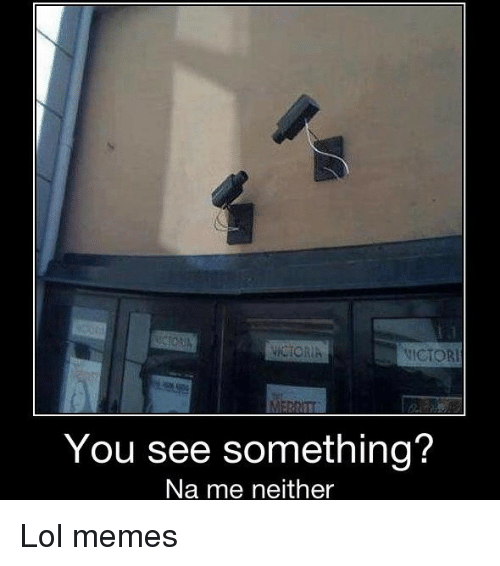lol memes: NICTOR  You see something?  Na me neither Lol memes
