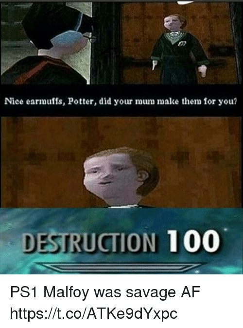 ps1: Niee earmuffs, Potter, did your mum mak e  for you?  DESTRUCTION 100 PS1 Malfoy was savage AF https://t.co/ATKe9dYxpc