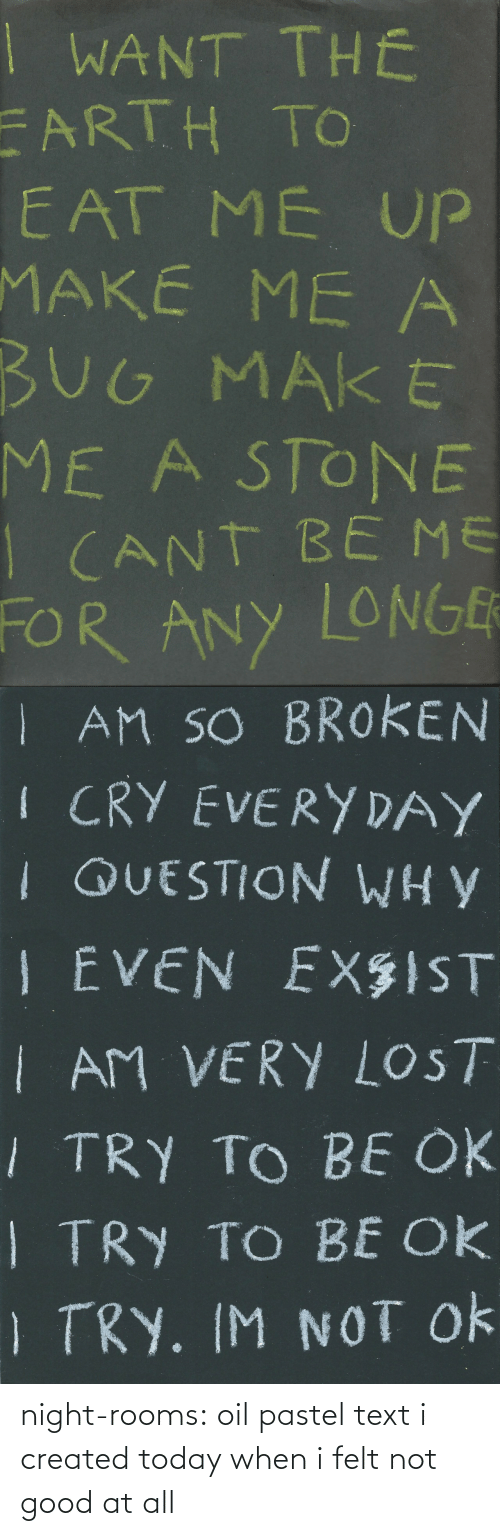 pastel: night-rooms:  oil pastel text i created today when i felt not good at all