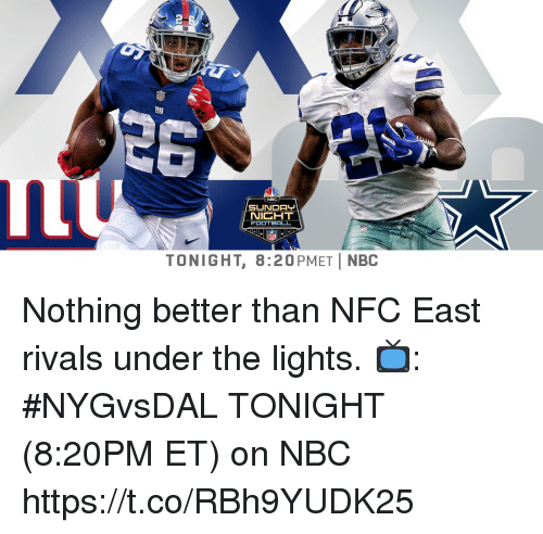 nfc east: NIGHT  TONIGHT, 8:20PMETİ NBC Nothing better than NFC East rivals under the lights.  📺: #NYGvsDAL TONIGHT (8:20PM ET) on NBC https://t.co/RBh9YUDK25