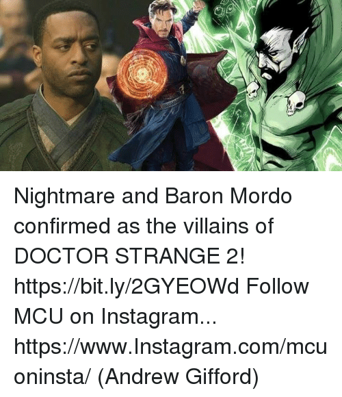 Doctor, Instagram, and Memes: Nightmare and Baron Mordo confirmed as the villains of DOCTOR STRANGE 2! https://bit.ly/2GYEOWd  Follow MCU on Instagram... https://www.Instagram.com/mcuoninsta/  (Andrew Gifford)