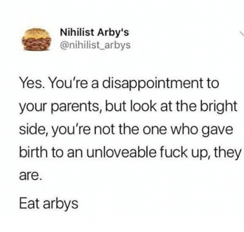 Parents they fuck you up