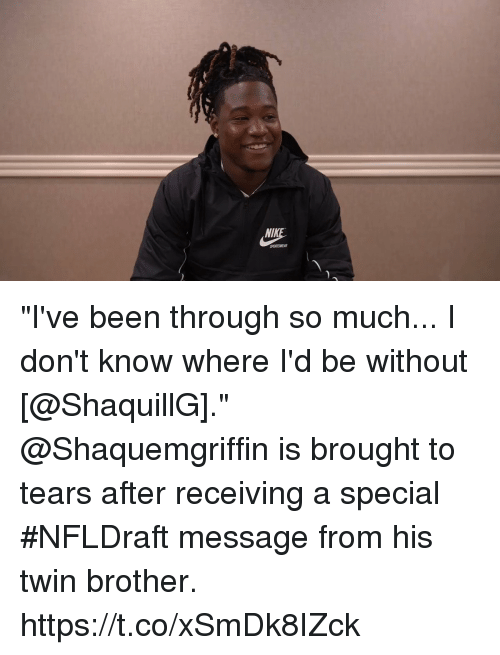 """Memes, Been, and 🤖: NIK """"I've been through so much... I don't know where I'd be without [@ShaquillG].""""  @Shaquemgriffin is brought to tears after receiving a special #NFLDraft message from his twin brother. https://t.co/xSmDk8IZck"""